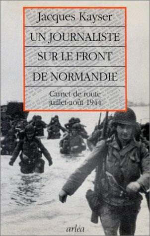 Un Journaliste sur le front de Normandie
