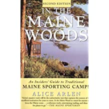 In the Maine Woods: An Insider's Guide to Traditional Maine Sporting Camps