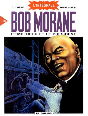 L'Intégrale Bob Morane, tome 10 : L'Empereur et le Président