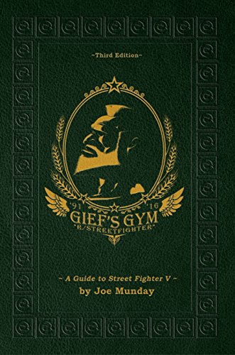 Gief's Gym: A Guide to Street Fighter V - Third Edition: Paperwhite Edition (English Edition) por Joe Munday