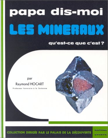 Les minéraux, qu'est-ce que c'est?