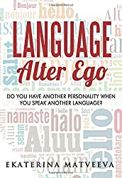 Language Alter Ego: Does your personality change when you speak another language?