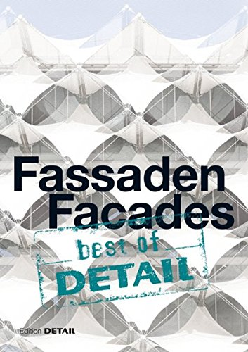 best of Detail: Fassaden/Facades: Architectural highlights from DETAIL on the topic 'Facades'