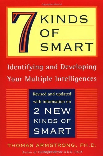 7 (Seven) Kinds of Smart: Identifying and Developing Your Multiple Intelligences by Armstrong, Thomas (1999) Paperback
