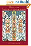 Masters of Meditation and Miracles: L...