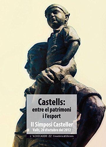 Castells. Entre El Patrimoni I L'Esport (L'Aixecador)