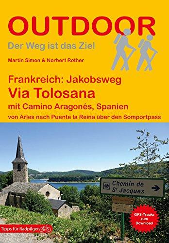 Frankreich: Jakobsweg Via Tolosana mit Camino Aragonés, Spanien (Der Weg ist das Ziel)