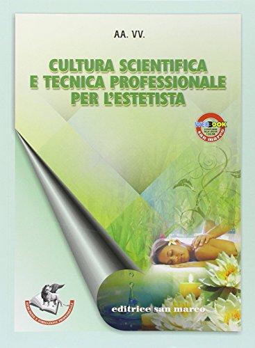 Cultura scientifica e tecnica professionale per l'estetista. Con espansione online. Per gli Ist. tecnici e professionali