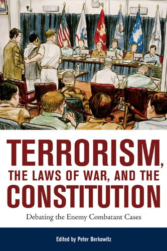 Terrorism, the Laws of War, and the Constitution: Debating the Enemy Combatant Cases (English Edition) par  Peter Berkowitz