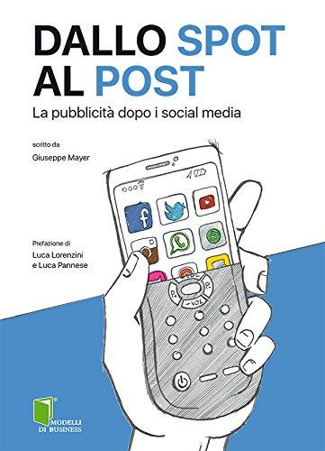 Dallo spot al post: La pubblicità dopo i social media Dallo spot al post: La pubblicità dopo i social media 51VHVN WCjL