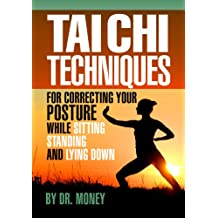 Tai Chi Techniques For Correcting Your Posture (English Edition)
