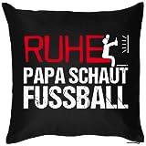 Cooles Sprüche Kissen für Väter : Ruhe / Ruhe Papa schaut Fussball -- Kissen ohne Füllung