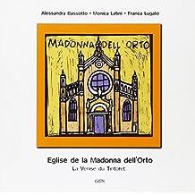 Egise de la Madonna dell'Orto. La Venice du Tintoret (Venezia in piccolo)
