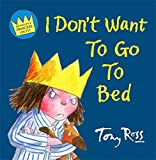 I Don't Want to Go to Bed (Little Princess)