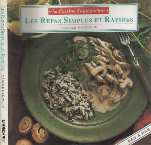 Les Repas Simples Et Rapides (La Cuisine D'Aujourd'Hui) par Les Repas Simples Et Rapides (La Cuisine D'Aujourd'Hui) [Cartonné]