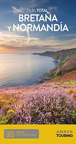 Bretaña y Normandía (Guía Total - Internacional) por Anaya Touring