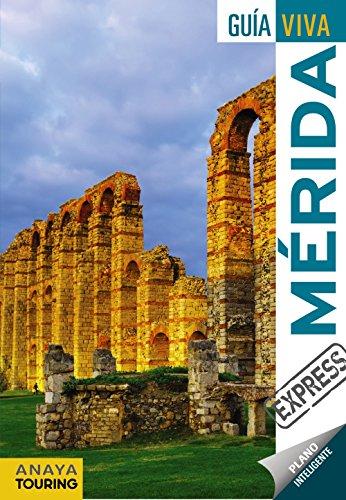 Mérida (Guía Viva Express - España) por Anaya Touring