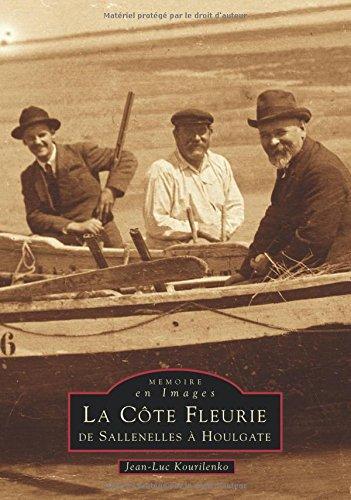Côte Fleurie (La) (Mémoire en images)