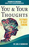 You & Your Thoughts: The Power of Right Thinking