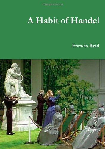 A Habit of Handel by Francis Reid (2012-12-01)