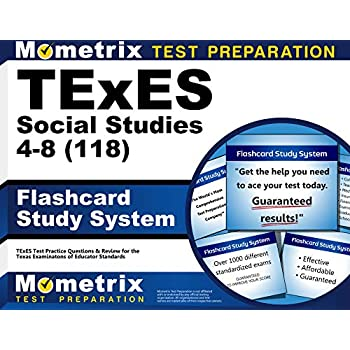 Texes (118) Social Studies 4-8 Exam Flashcard Study System: Texes Test Practice Questions & Review For The Texas Examinations Of Educator Standards