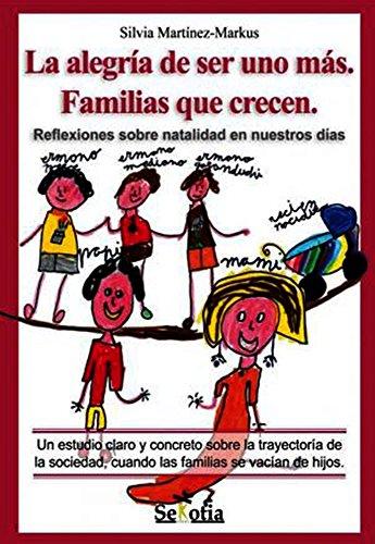 La alegría de ser uno más. Familias que crecen.: Reflexiones de la nataladidad en nuestros días (Reflejos de Actualidad)