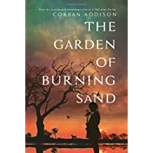 The Garden of Burning Sand by Corban Addison (2014-05-06)