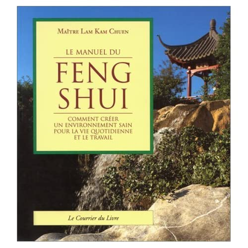 Le manuel du Feng shui by Kam Chuen Lam(1996-01-01)