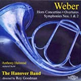 Weber : Horn Concertino, Overtures, Symphonies 1 & 2