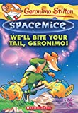 Geronimo Stilton Spacemice #11: We'll Bite Your Tail, Geronimo!