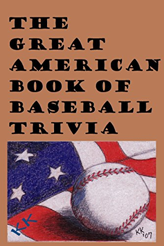 The Great American Book of Baseball Trivia (1,000 questions) (English Edition)