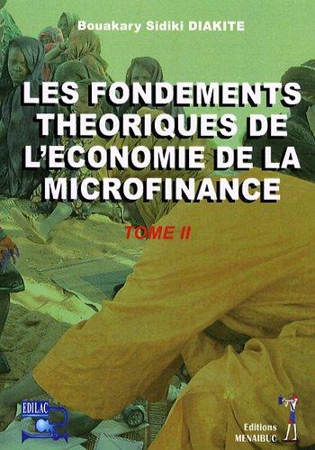 Les fondements théoriques de l'économie de la microfinance : Tome 2