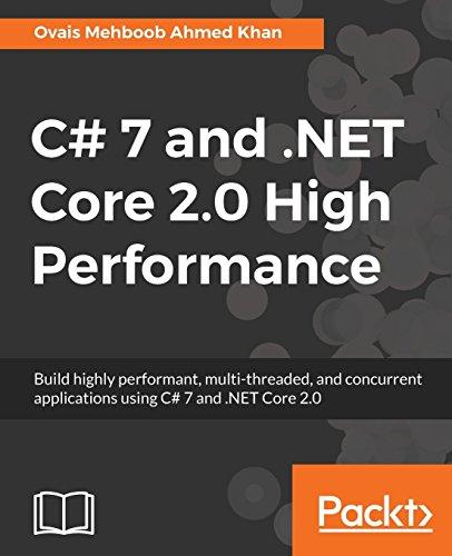 C# 7 and .NET Core 2.0 High Performance por Ovais Mehboob Ahmed Khan