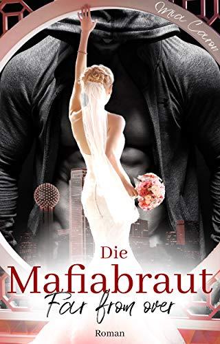 Die Mafiabraut: Far from over von [Caron, Mia]