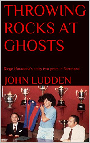 throwing-rocks-at-ghosts-diego-maradonas-crazy-two-years-in-barcelona