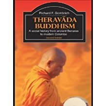 Theravada Buddhism: A Social History from Ancient Benares to Modern Colombo (The Library of Religious Beliefs and Practices) (English Edition)