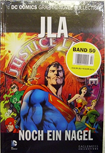 (DC Comics Graphic Novel Collection 50: JLA - Noch ein Nagel)