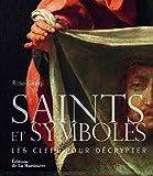 Saints et symboles. Les clefs pour décrypter