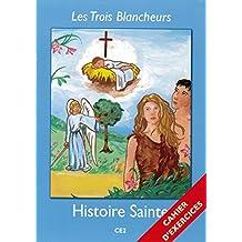 Les Trois Blancheurs - Histoire Sainte - Cahier d'Exercices - Volume 3 - CE2
