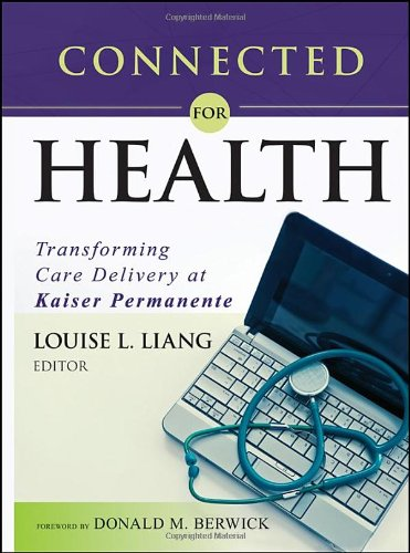 connected-for-health-transforming-care-delivery-at-kaiser-permanente