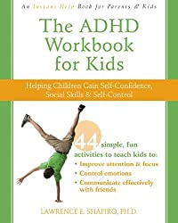 The ADHD Workbook for Kids: Helping Children Gain Self-Confidence, Social Skills, & Self-control (Instant Help Book for Parents & Kids)