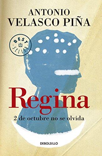 Regina (Nueva edición): 2 de octubre no se olvida por Antonio Velasco Piña