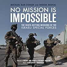 No Mission Is Impossible: The Death-Defying Missions of the Israeli Special Forces: Library Edition
