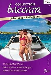 Collection Baccara Band 0314: Wind, Wellen - wildes Verlangen / Wer bist du, meine Schöne? / Heiße Nächte in Miami /