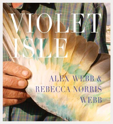 Alex Webb and Rebecca Norris Webb: Violet Isle