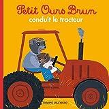 Petit Ours Brun conduit le tracteur
