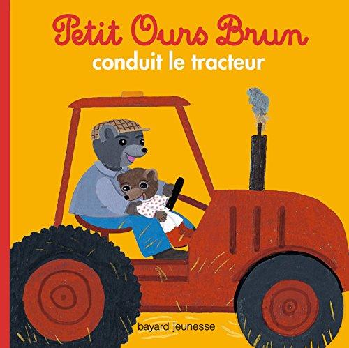 Petit Ours Brun conduit le tracteur par HELENE SERRE-DE TALHOUET