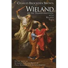 Wieland or the Transformation: An American Tale with Related Texts by Charles Brockden Brown (2009-05-13)