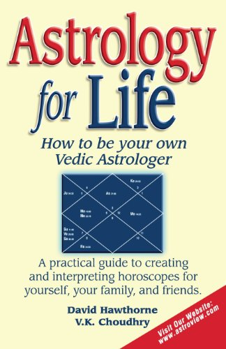Astrology for Life: How to Be Your Own Vedic Astrologer