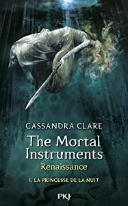"Afficher ""The mortal instruments : renaissance n° 1<br /> La princesse de la nuit"""